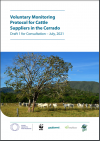 VOLUNTARY MONITORING PROTOCOL FOR CATTLE SUPPLIERS IN THE CERRADO – Draft 1 for consultation – July, 2021